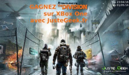 Gagnez The Division pour XboxOne avec JusteGeek.fr du 23 Avril au 1er mai 2016