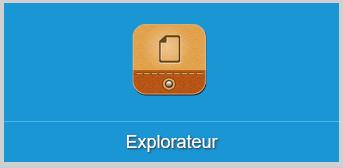 Un raccourci vers un explorateur de fichiers est disponible