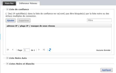 Vous pouvez ajouter des adresses IP dans la liste de confiance, afin qu'elles ne soient pas bloquées, même automatiquement
