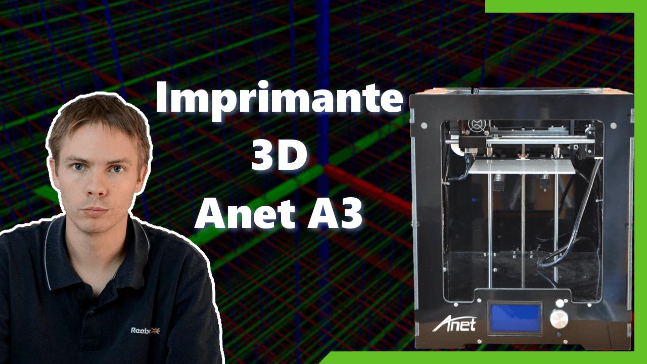 Anet A3S : imprimante 3D à 250€
