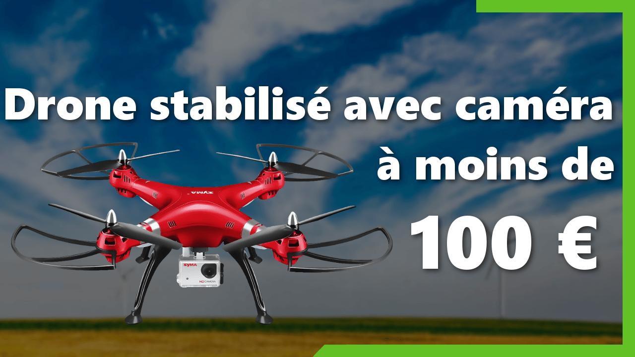 Syma X8HG : drone stabilisé à moins de 100€
