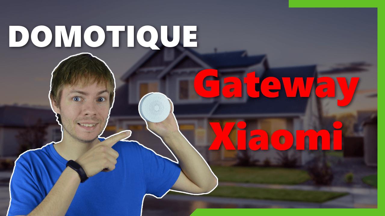 Présentation de la Gateway Xiaomi