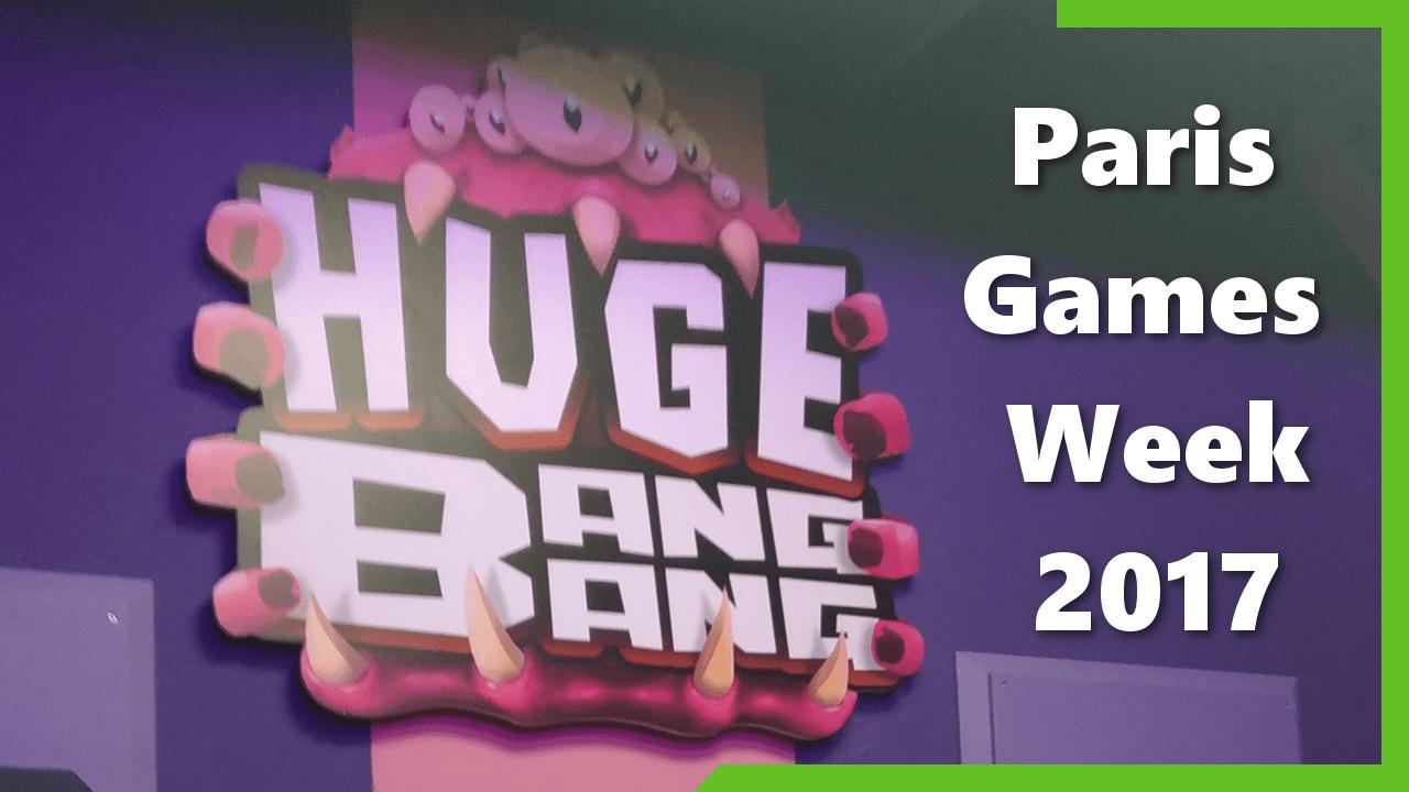 Paris Games Week 2017 - HugeBangBang