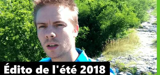Édito de l'été 2018