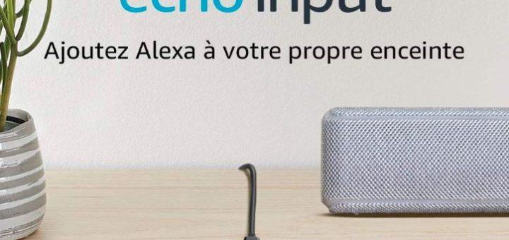 Amazon Echo Input : équipez votre Enceinte d'Alexa !